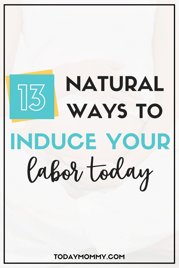 13 Natural Ways To Induce Labor - What Actually Works
