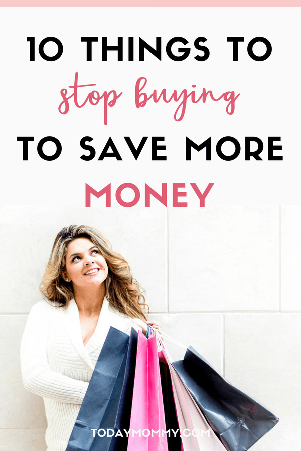 10 Things To Stop Buying To Save Money