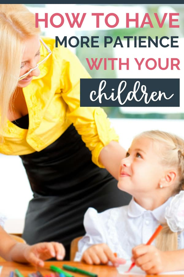 4 Ways To Have More Patience With Your Kids