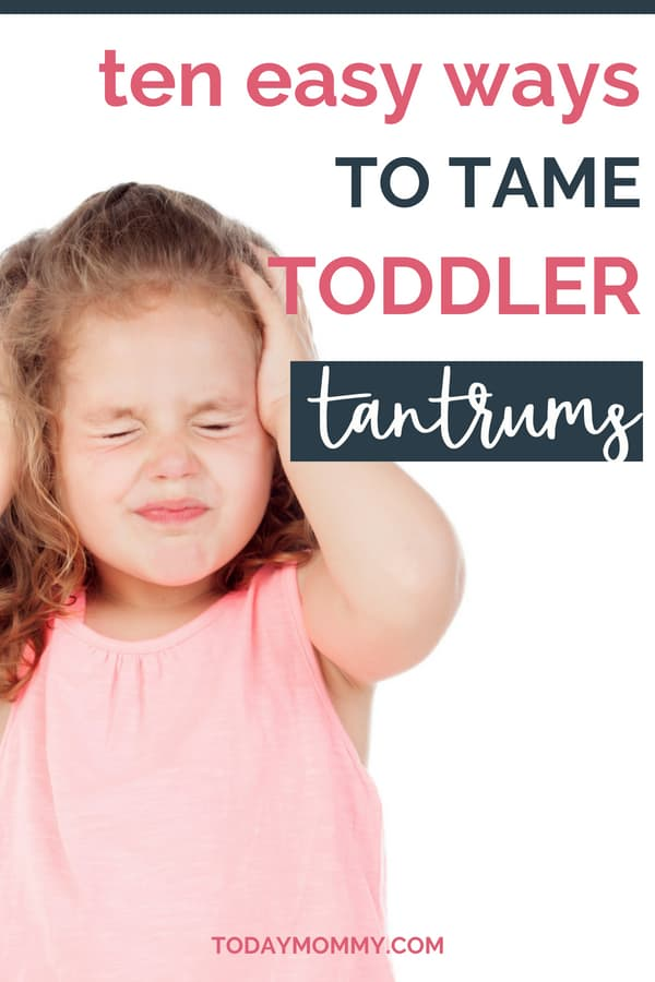 10 Easy Ways To Tame Toddler Tantrums